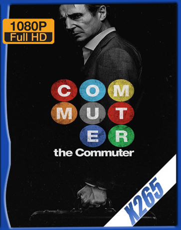 The Commuter [2018] [Latino] [1080P] [X265] [10Bits][ChrisHD]