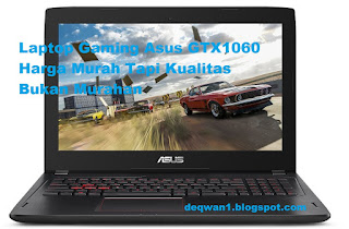 Laptop Gaming Asus GTX1060