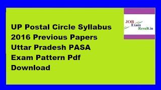 UP Postal Circle Syllabus 2016 Previous Papers Uttar Pradesh PASA Exam Pattern Pdf Download