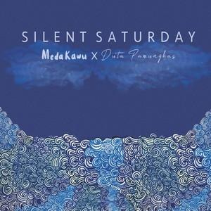 Meda Kawu & Duta Pamungkas - Silent Saturday