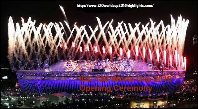 ICC T20 World Cup 2016 Opening Ceremony Live Streaming
