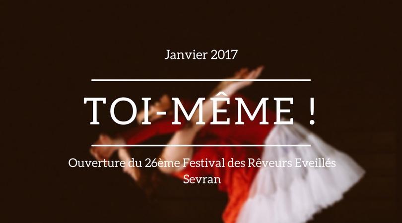 Ouverture du 26ème festival des Rêveurs Eveillés: Toi-même !
