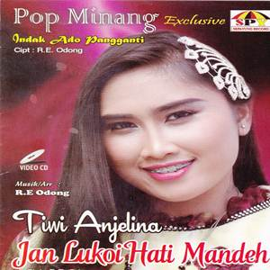 Download MP3 Tiwi Anjelina - Jan Lukoi Hati Mandeh (Full Album)