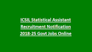 ICSIL Statistical Assistant Recruitment Notification 2018-25 Govt Jobs Online