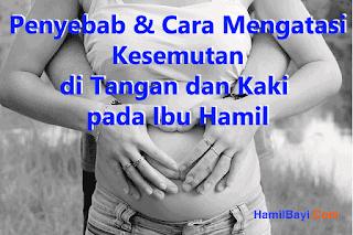 Penyebab Kesemutan di Tangan dan Kaki pada Ibu Hamil