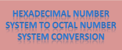 Hexadecimal number system to octal number system conversion