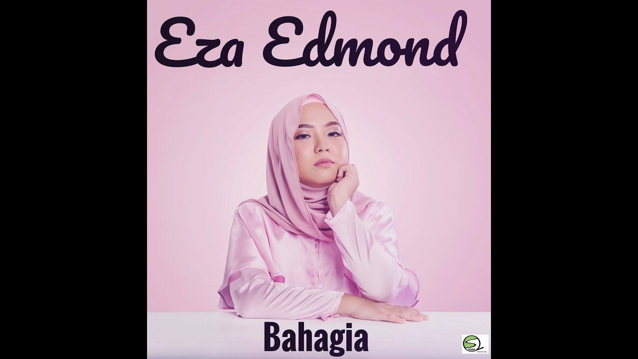 Lirik Lagu Bahagia Eza Edmond Al Hijrah