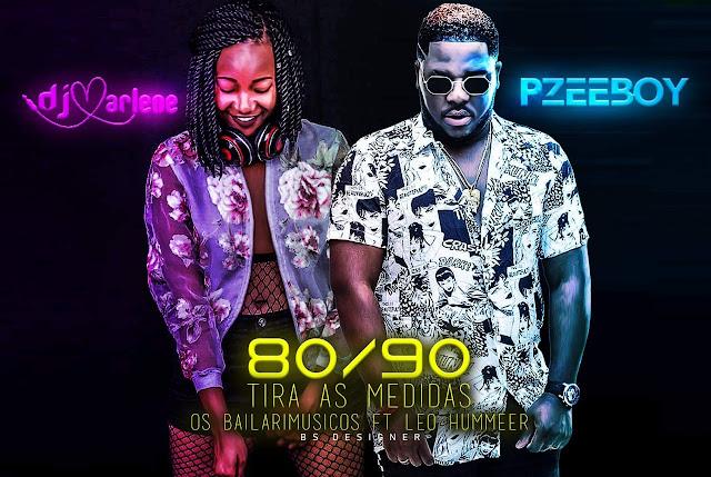 "DJ Marlene & PzeeBoy - 80/90 ""Tira as Medidas"" (Feat. Os Bailarimusicos & Leo Hummer) (Afro House) [Download] baixar nova musica descarregar agora 2019"