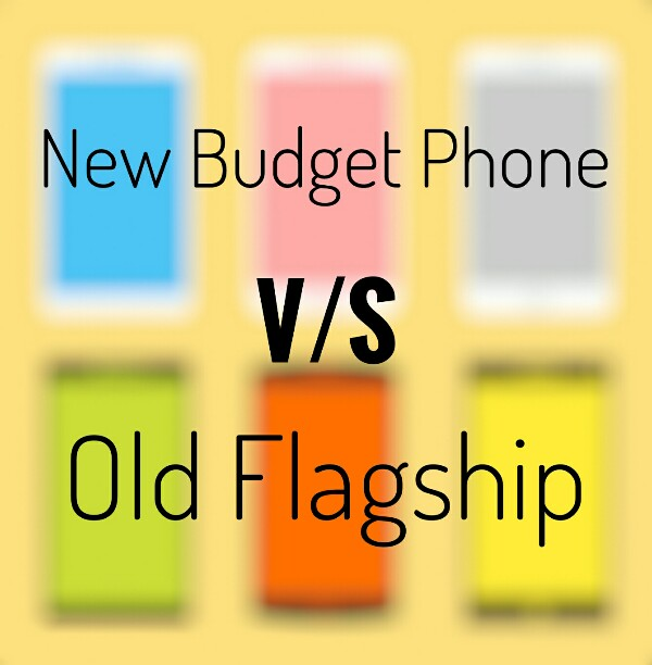 New Budget Phone vs Old Flagship - Which One You Should buy