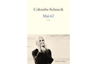 Lundi Librairie : Mai 67 - Colombe Schneck
