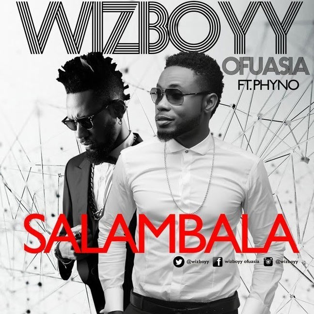 Wizboyy ft. Phyno -  Salambala