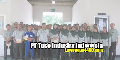 Lowongan Kerja Terbaru PT. Toso Industry Indonesia Juni 2021