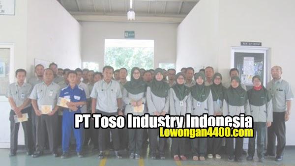 Lowongan Kerja Terbaru PT. Toso Industry Indonesia Juni 2020