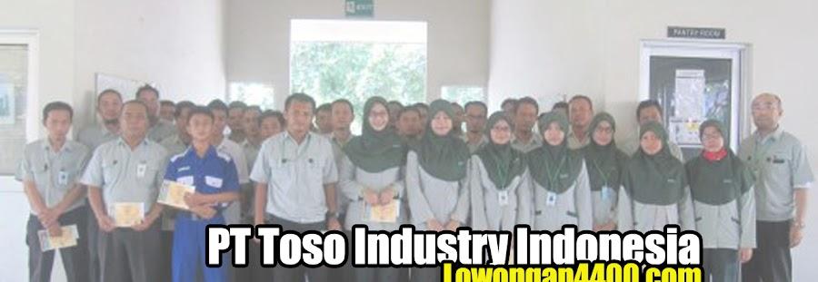 Lowongan Kerja Terbaru PT. Toso Industry Indonesia April 2021
