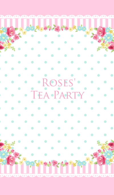 Pink Roses' Tea Party
