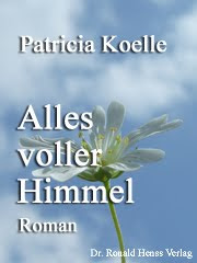 Patricia Koelle: Alles voller Himmel. Roman