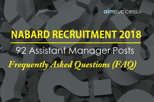 NABARD Assistant Manager Recruitment 2018: FAQs