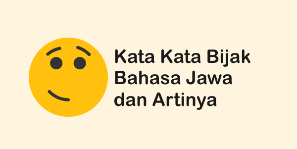 Kata Kata Bijak Bahasa Jawa Dan Artinya Kata Mutiara Bijak