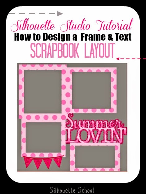 How to Design a Frame and Text Scrapbook Layout in Silhouette Studio ...