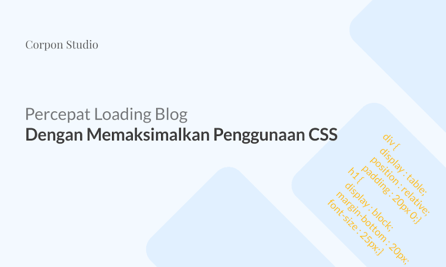 Percepat Loading Blog Dengan Memaksimalkan Penggunaan CSS