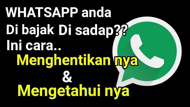 Cara Mudah Mengetahui dan Mengeluarkan Penyadap WhatsApp