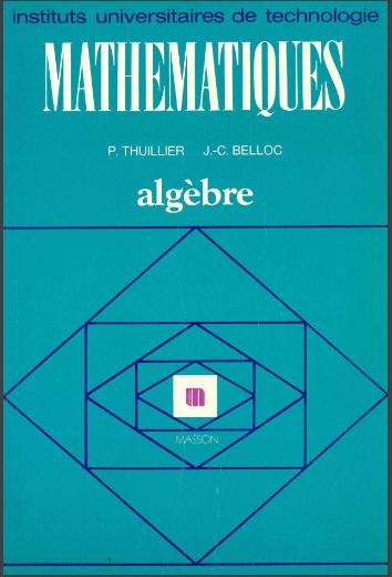 Livre : Mathématiques, Algèbre - J-C Belloc, Pierre Thuillier DUNOD