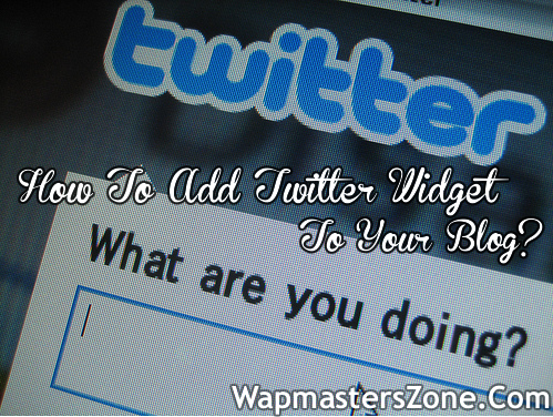 How To Create Twitter Widget And Add To Your Website Or Blog