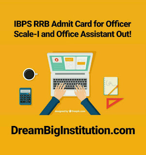 IBPS RRB Admit Card for Officer Scale-I and Office Assistant Out!: Download Now