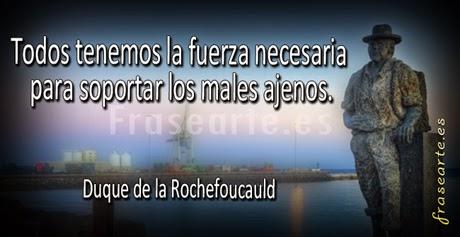 Frases famosas sobre los males ajenos - Duque de la Rochefoucauld