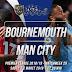 Prediksi AFC Bournemouth vs Manchester City, Sabtu 02 Maret 2019 Pukul 22:00 WIB