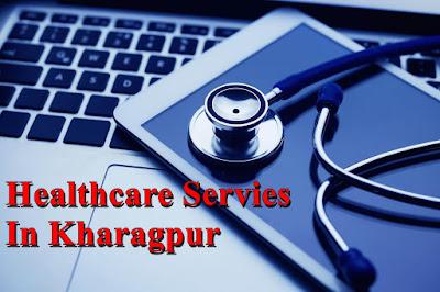 Healthcare, kharagpur