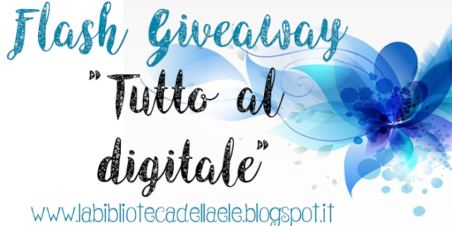"Flash GIVEAWAY ""Tutto al digitale"" !!!"
