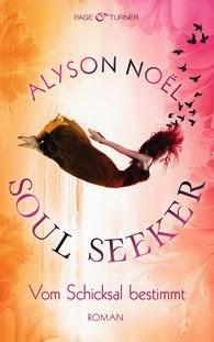 [Rezension] Soul Seeker. Vom Schicksal bestimmt von Alyson Noël