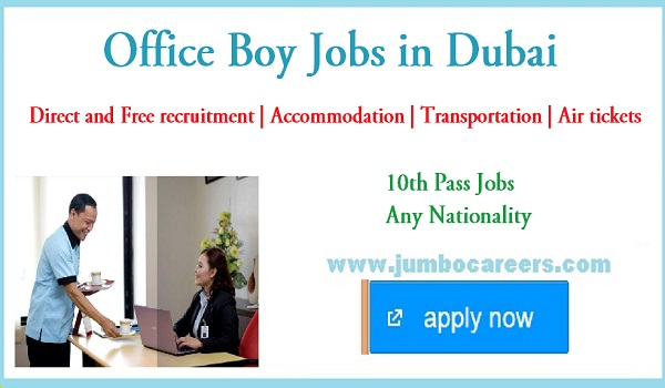 Urgent office boy jobs for Indians, Available jobs in Dubai 2018,