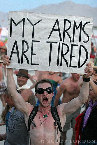 Funny  My arms are tired sign image