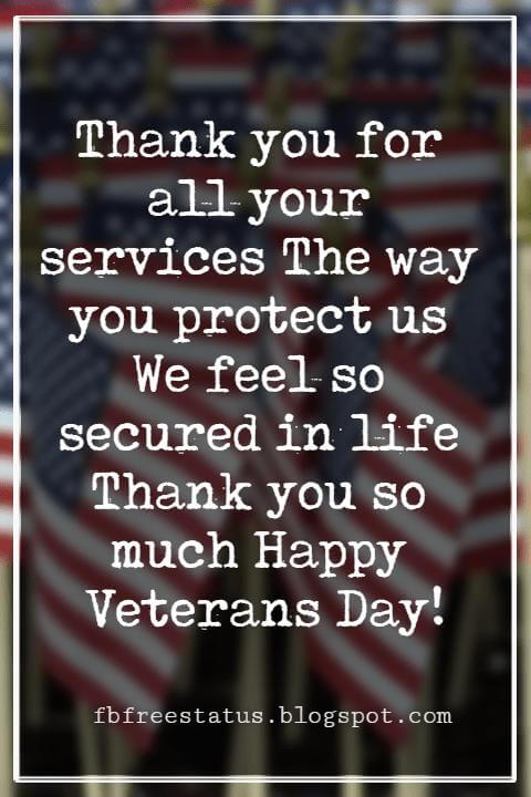 Happy Veterans Day Quotes & Happy Veterans Day Messages, Thank you for the service to protect us Thank you for always guarding us through We salute to you Happy Veterans Day to you!