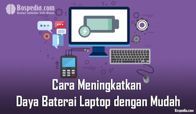 Cara Meningkatkan Daya Baterai Laptop Dengan Mudah