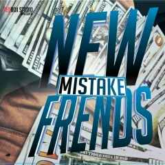 Mistake - New Friends