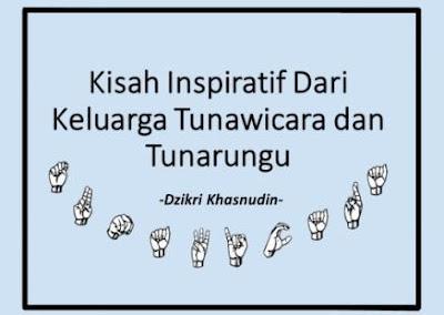 kisah inspiratif dari keluarga tunawicara dan tunarungu