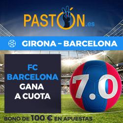 Paston Megacuota Liga : Girona vs Barcelona 23 septiembre