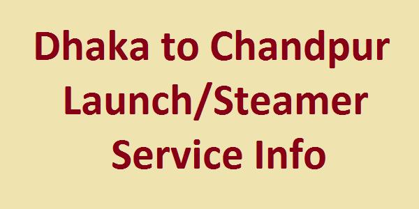 Dhaka to Chandpur Launch-Steamer Service Information