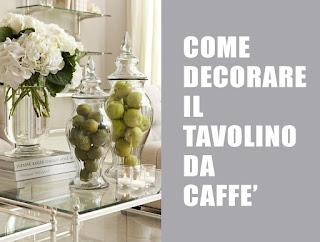 5 Consigli Su Come Decorare Il Tavolino Da Caffè