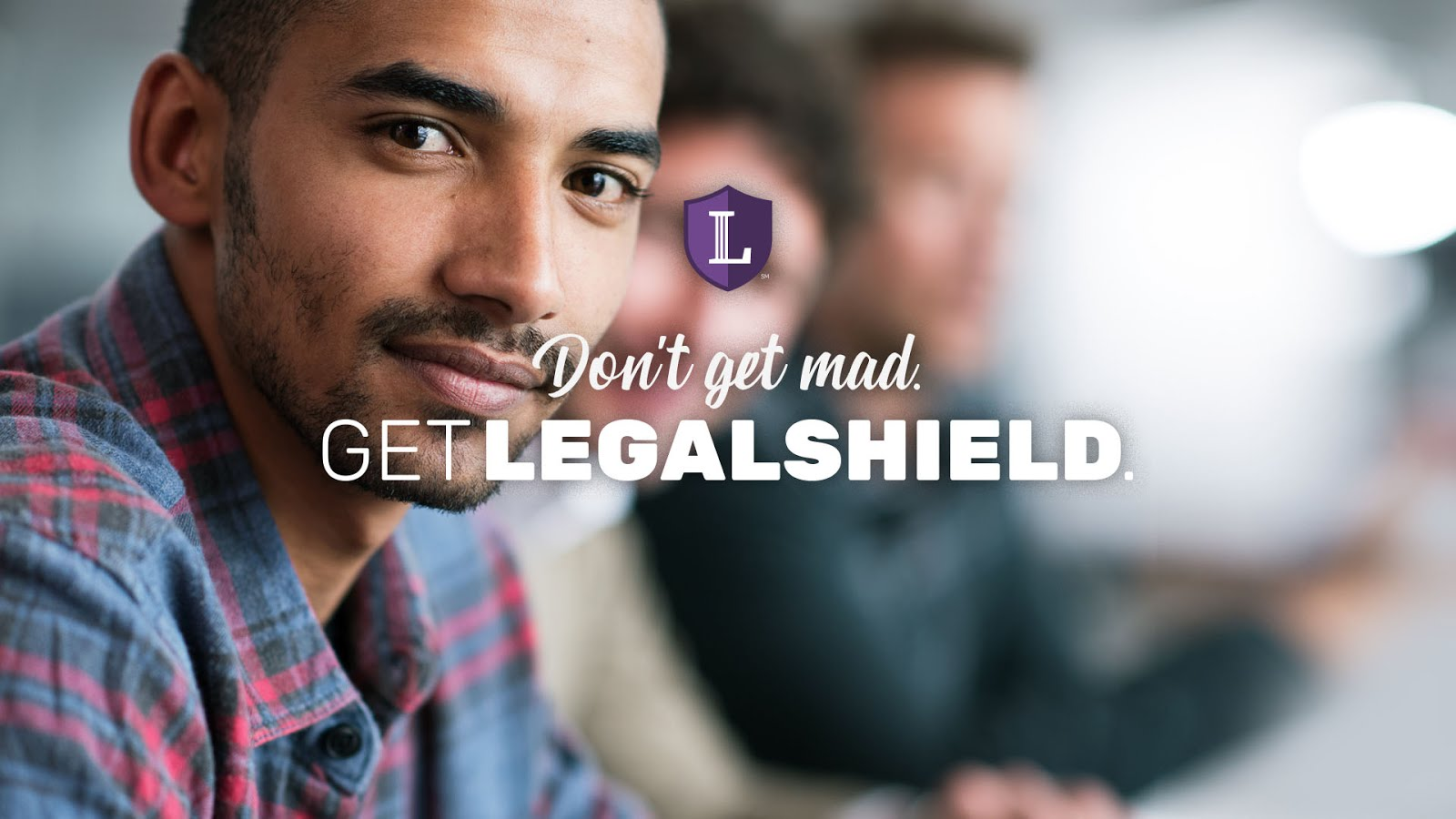 Don't get mad...get Legal Shield!