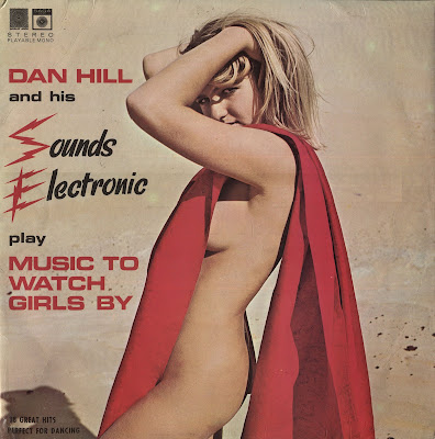 Dan Hill  and His Sound Electronic - Music To Watch Girls By (1967)