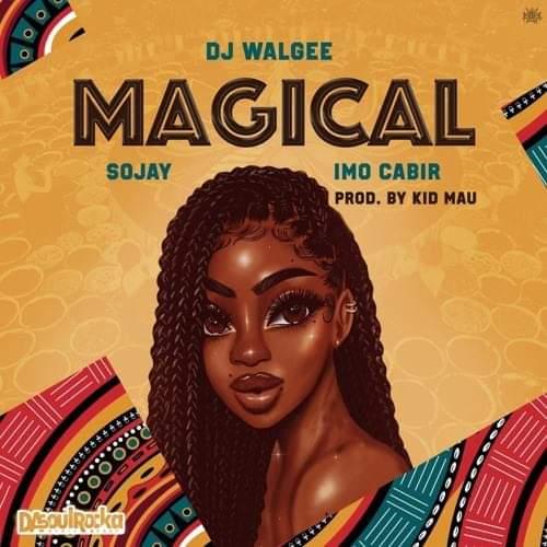 DJ Walgee Feat. Sojay & Imo Cabir - Magical