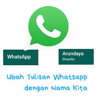 Mengubah Logo Tulisan Whatsapp dengan Nama Kita 1