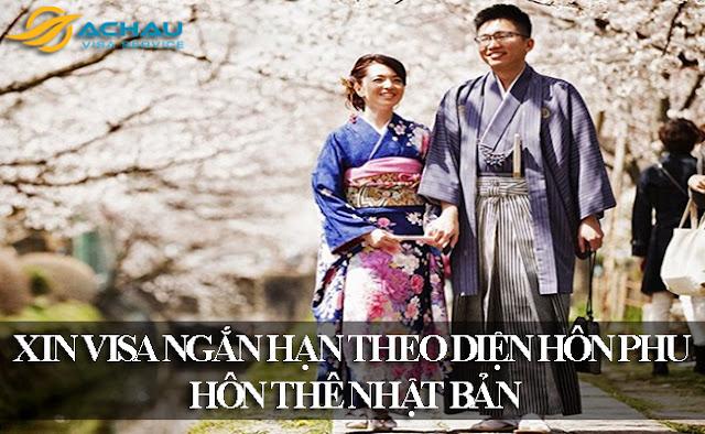 XIN VISA NGẮN HẠN THEO DIỆN HÔN PHU HÔN THÊ Nhật Bản