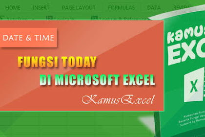 Rumus TODAY (Fungsi TODAY) di Microsoft Excel