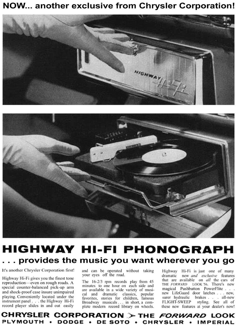 And experimentation spilled over to automobiles but until 1956 it was only radios you still couldn t play your own recorded music in your car