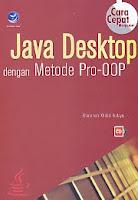 Java Desktop dengan Metode Pro-OOP Disertai CD Pengarang : Kharisman Kholid Hudaya   Penerbit : ANDI